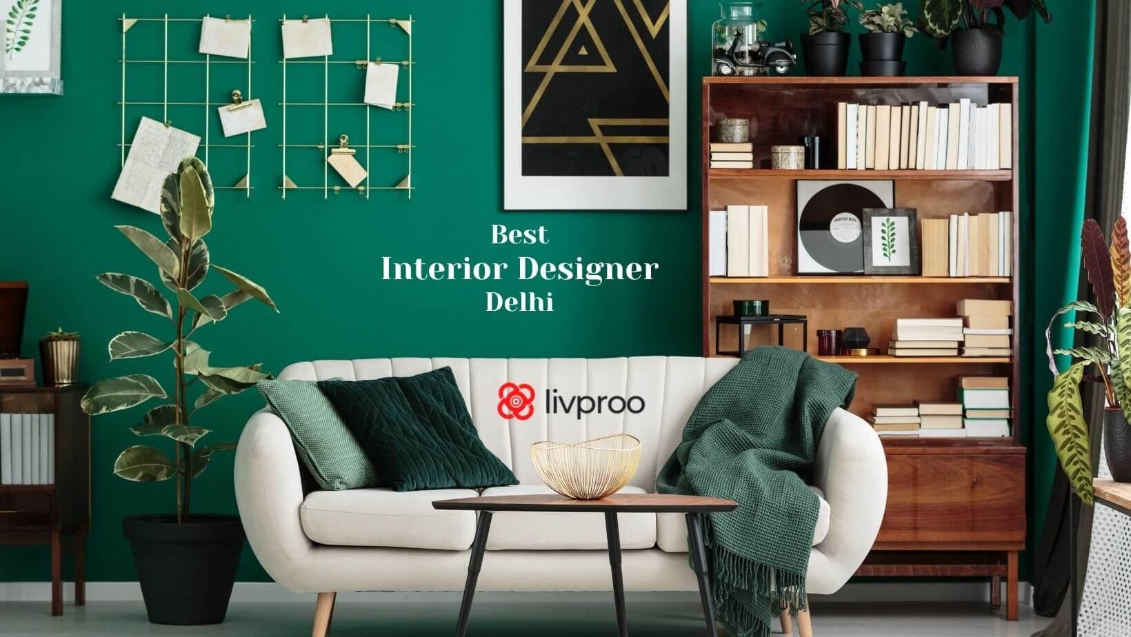 Best Interior Designer in Delhi, Budget Friendly
