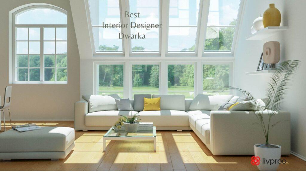 best interior designer in Dwarka