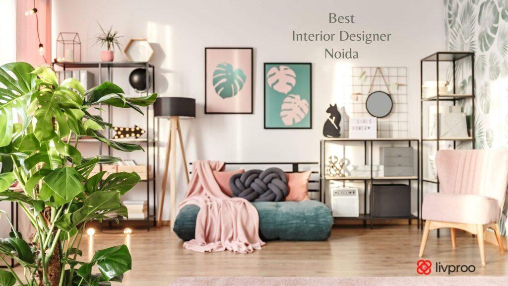 Best Interior Designer in Noida, Delhi